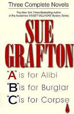Sue Grafton: Three Complete Novels; A, B & C: A is for Alibi; B is for Burglar;