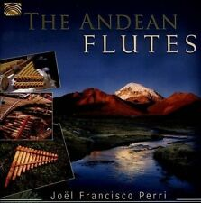 The Andean Flutes by Jo‰l Francisco Perri (CD, Nov-2012, Arc Music)