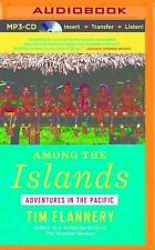 Among the Islands by Tim Flannery (2015, MP3 CD, Unabridged)