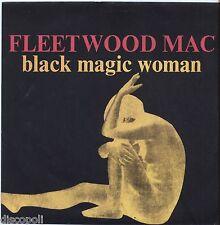 "FLEETWOOD MAC - Black magic woman - VINYL 7"" 45 RPM LP EDITORIALE NEAR MINT"