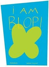I Am Blop! by Hervé Tullet (2013, Hardcover)