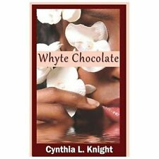 Whyte Chocolate (2013, Paperback)