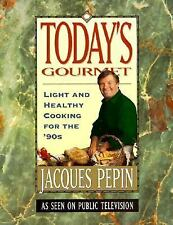 Today's Gourmet : Light and Healthy Cooking for the '90s by Jacques Pepin...