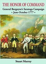 Honor of Command: General Burgoyne's Saratoga Campaign June-October 17-ExLibrary