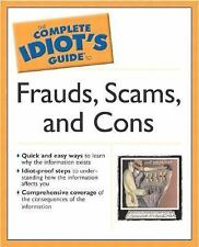The Complete Idiot's Guide: Frauds, Scams and Cons by Duane Swierczynski...