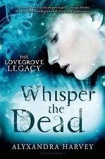 The Lovegrove Legacy: Whisper the Dead Bk. 2 by Alyxandra Harvey (2014,...