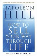 How to Sell Your Way Through Life by Napoleon Hill (2009, Paperback)
