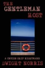 The Gentleman Host: A Cruise Ship Nightmare norris, dwight Books-Good Condition