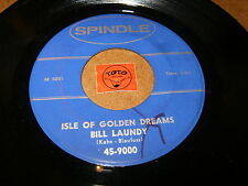 BILL LAUNDY - ISLE OF GOLDEN DREAMS - I'LL HEAR YOUR  /  LISTEN - TEEN POPCORN