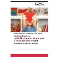 La Igualdad de Posibilidades en el Acceso a la Educaci�n Inicial by Silva...