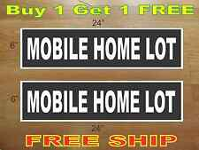 "White on Black MOBILE HOME LOT 6""x24"" REAL ESTATE RIDER SIGNS Buy 1 Get 1 FREE"