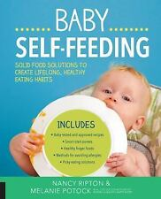Baby Self-Feeding: Solutions for Introducing Purees and Solids to Create Lifelon
