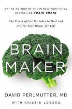 Brain Maker : The Power of Gut Microbes to Heal and Protect Your Brain - for...