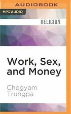 Work, Sex, and Money : Real Life on the Path of Mindfulness by (FREE 2DAY SHIP)