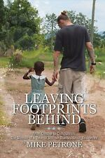 Leaving Footprints Behind: From Combat to Compassion: The Memoir of a Veteran an