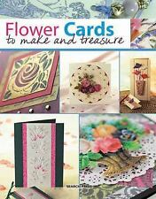 Flower Cards : To Make and Treasure (2011 UK softcover) greeting cards / crafts