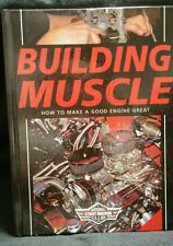 Building Muscle : How to Make a Good Engine Great (2005, Hardcover)