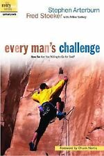 Every Man's Challenge : How Far Are You Willing to Go for God? by Stephen Art...