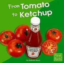 From Tomato to Ketchup (First Facts: From Farm to Table)