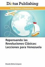Repensando Las Revoluciones Clasicas : Lecciones para Venezuela by Molina...