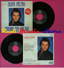 LP 45 7'' SILVER POZZOLI Around my dream 1985 france BLACK SCORPIO no cd mc dvd