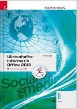 HUBERT WIESINGER - WIRTSCHAFTSINFORMATIK II HAK, OFFICE 2013 INKL. ÜBUNGS-CD-RO