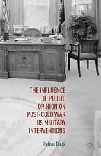 The Influence of Public Opinion on Post-Cold War US Military Interventions by...