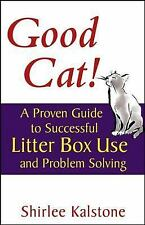Good Cat!: A Proven Guide to Successful Litter Box Use and Problem Solving Howe