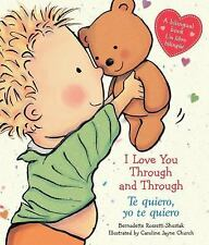 I Love You Through and Through / Te quiero, yo te quiero: (Bilingual) (Spanish