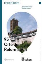 Mitteldeutschland Reiseführer: 95 Orte der Reformation so gesehen. (2016)