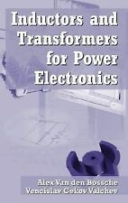 Inductors and Transformers for Power Electronics by Alex van den Bossche and...