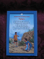 Adventure Stories from Highlights Crystal Clear Danger and other adventures