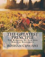 The Greatest Principle Kingdom God Biblical Economics by Cipriani Roshan