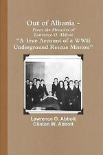 Out of Albania - A True Account of a WWII Underground Rescue Mission by...