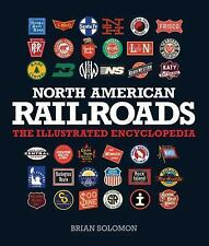 NORTH AMERICAN RAILROADS [9780760347362] - BRIAN SOLOMON (PAPERBACK) NEW