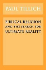 Biblical Religion and the Search for Ultimate Reality by Tillich, Paul