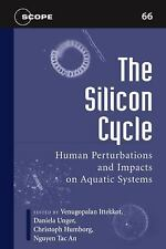 The Silicon Cycle: Human Perturbations and Impacts on Aquatic Systems (Scientif