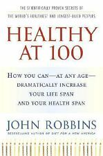 Healthy at 100: The Scientifically Proven Secrets of the World's Healthiest and