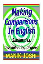 Making Comparisons in English : Similarities, Dissimilarities, Degrees by...