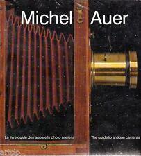 Michel Auer - Le livre-guide des appareils photos anciens -
