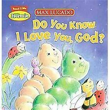 Max Lucado's Hermie and Friends Ser.: Do You Know I Love You, God? by Max...