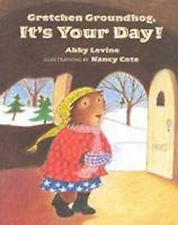 Gretchen Groundhog, It's Your Day! by Abby Levine (1998, Paperback)