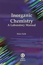 Inorganic Chemistry: A Laboratory Manual 2016, Mala Nath