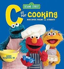 Sesame Street: C Is for Cooking : Recipes from the Street by Susan McQuillan and