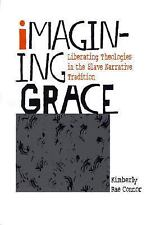 Imagining Grace: Liberating Theologies in the Slave Narrative Traditio-ExLibrary