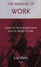 The Meaning of Work: Organisation and the Design of Jobs