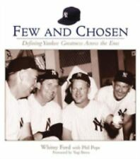 Few and Chosen: Defining Yankee Greatness Across the Eras, Pepe, Phil, Ford, Whi