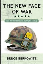 The New Face of War : How War Will Be Fought in the 21st Century by Bruce D....