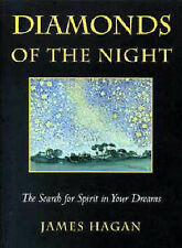 Diamonds of the Night: Search for the Spirit within Your Dreams, Hagan, James, U
