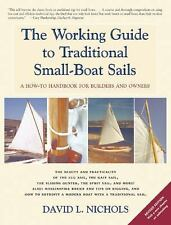 The Working Guide to Traditional Small-Boat Sails : A How-To Handbook for...
